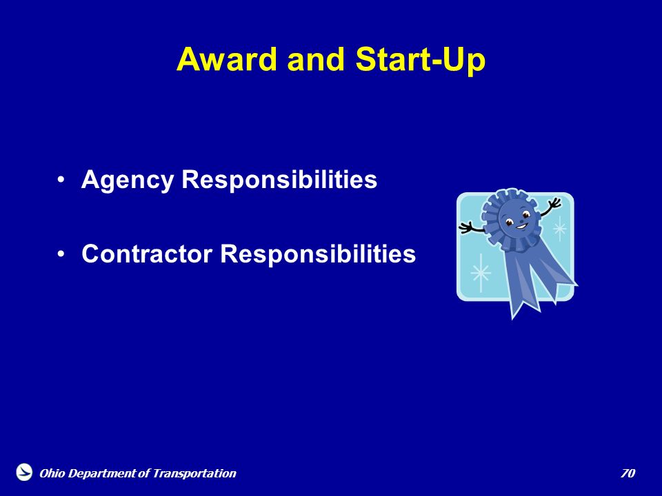 Ohio Department of Transportation 70 Award and Start-Up Agency Responsibilities Contractor Responsibilities