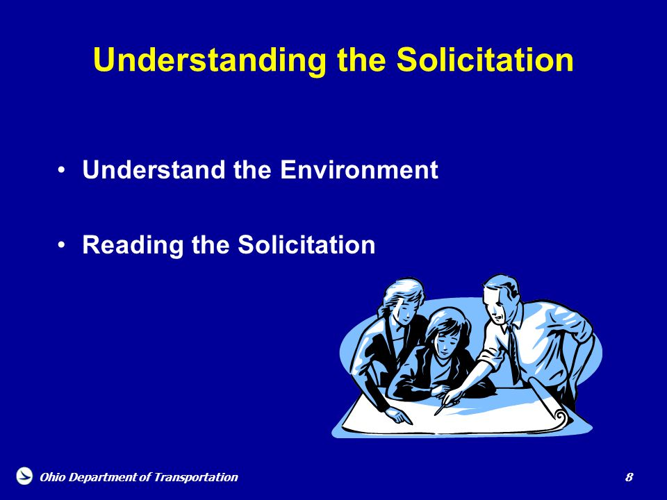 Ohio Department of Transportation 8 Understanding the Solicitation Understand the Environment Reading the Solicitation