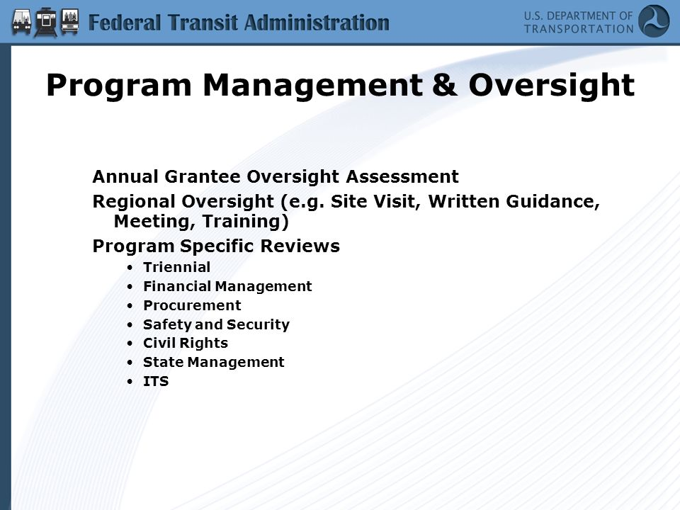 Program Management & Oversight Annual Grantee Oversight Assessment Regional Oversight (e.g.