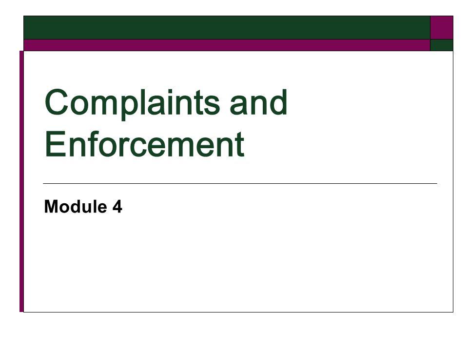Complaints and Enforcement Module 4