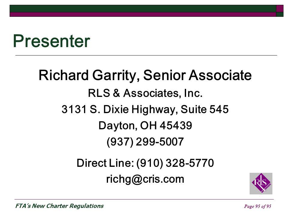 FTAs New Charter Regulations Page 95 of 95 Presenter Richard Garrity, Senior Associate RLS & Associates, Inc.