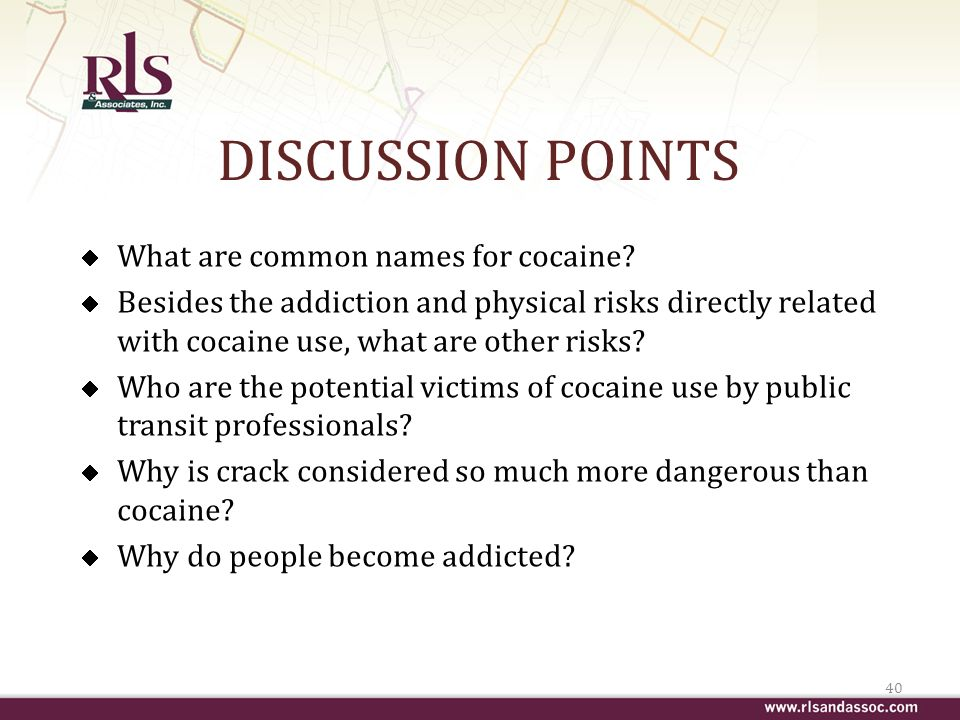 DISCUSSION POINTS What are common names for cocaine.