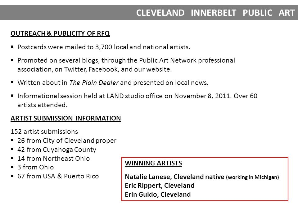 CLEVELAND INNERBELT PUBLIC ART OUTREACH & PUBLICITY OF RFQ Postcards were mailed to 3,700 local and national artists. Promoted on several blogs, throu