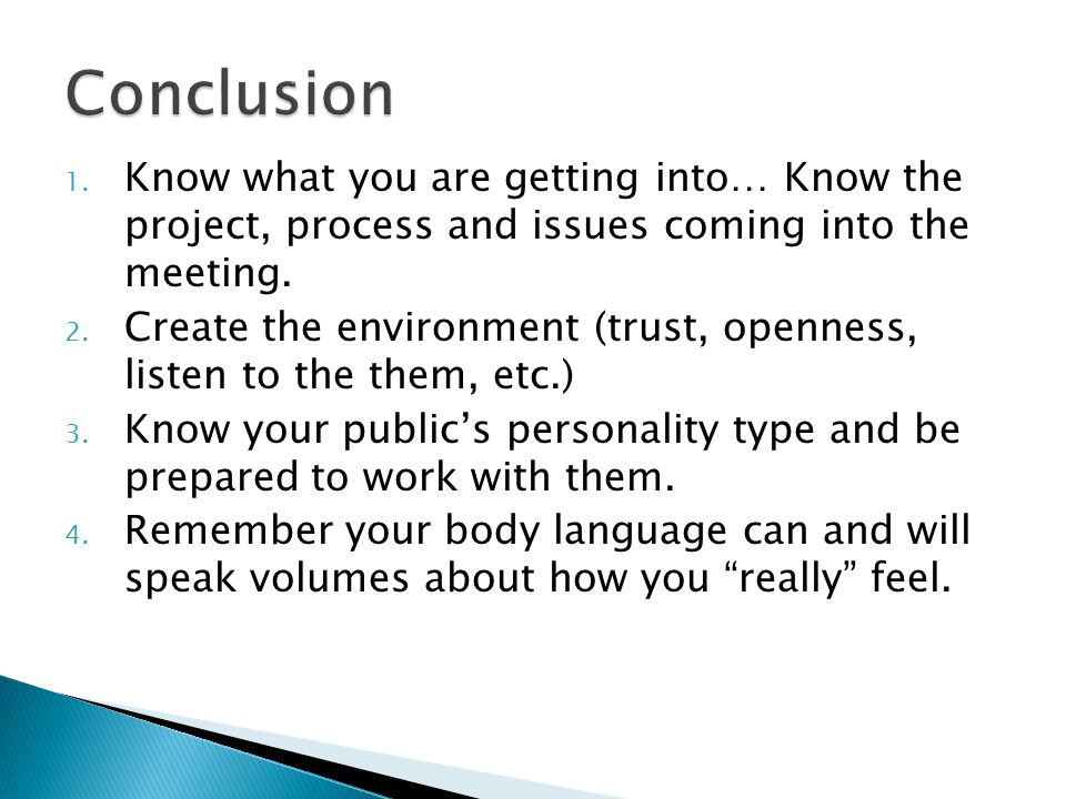 1. Know what you are getting into… Know the project, process and issues coming into the meeting.