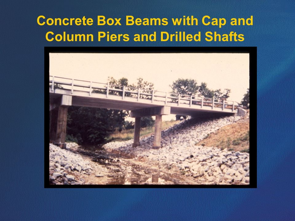 Concrete Box Beams with Cap and Column Piers and Drilled Shafts