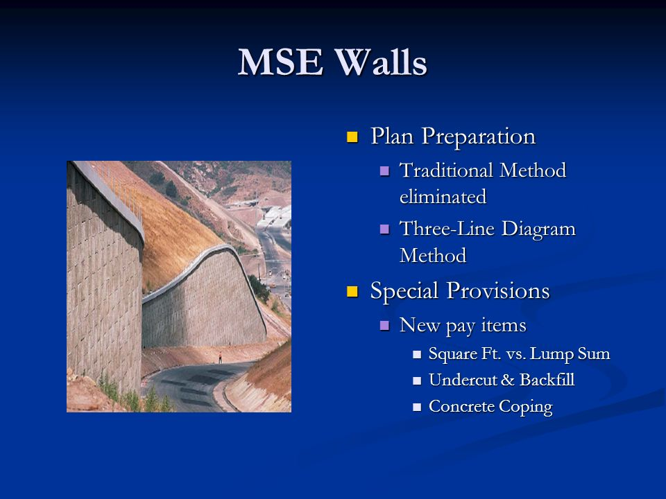 MSE Walls Plan Preparation Traditional Method eliminated Three-Line Diagram Method Special Provisions New pay items Square Ft.