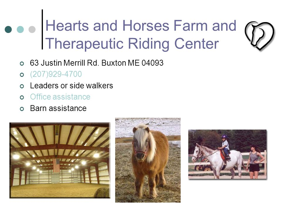 Hearts and Horses Farm and Therapeutic Riding Center 63 Justin Merrill Rd.