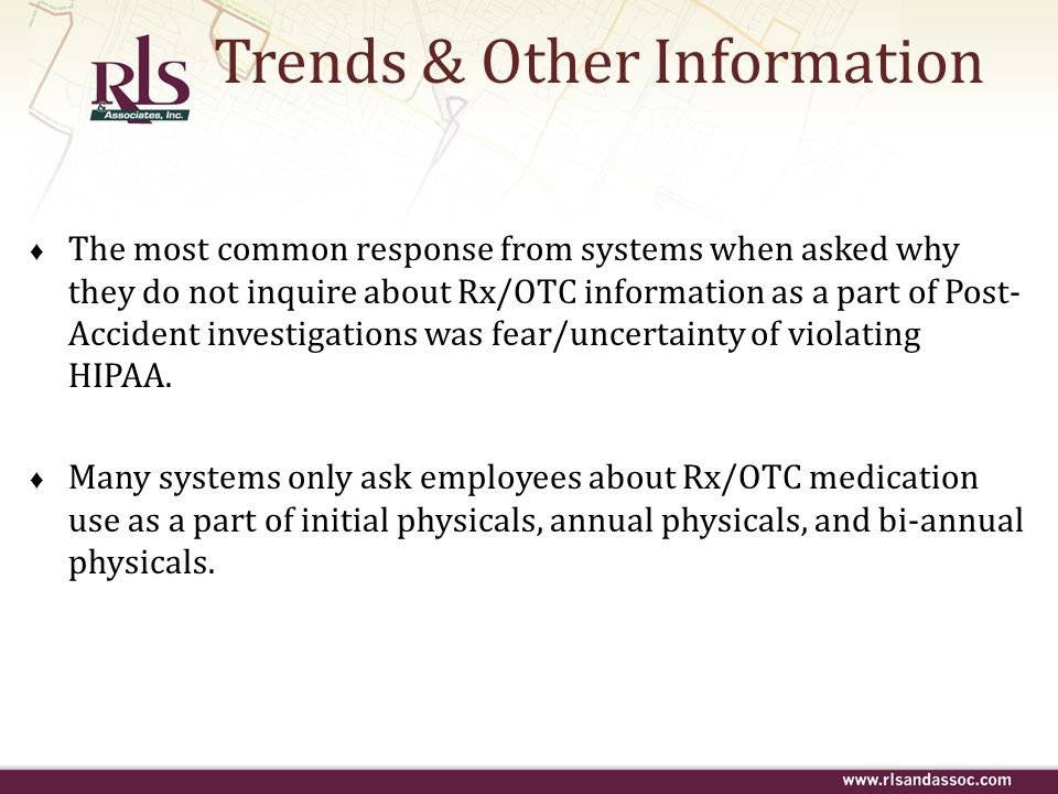 Trends & Other Information The most common response from systems when asked why they do not inquire about Rx/OTC information as a part of Post- Accide