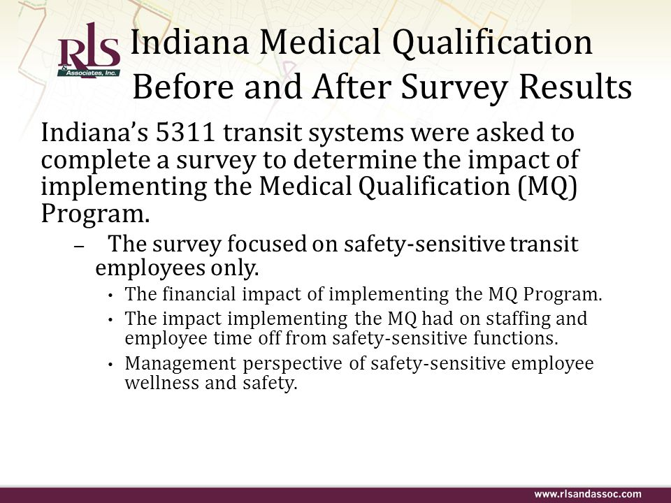 Indiana Medical Qualification Before and After Survey Results Indianas 5311 transit systems were asked to complete a survey to determine the impact of