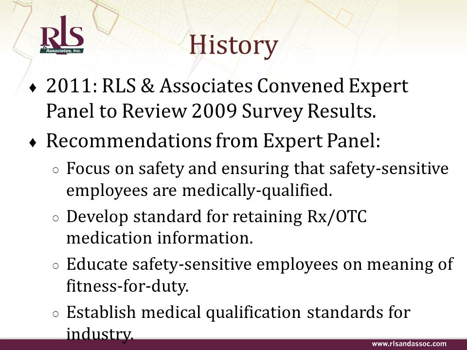 2011: RLS & Associates Convened Expert Panel to Review 2009 Survey Results. Recommendations from Expert Panel: Focus on safety and ensuring that safet