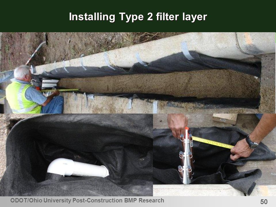 50 Installing Type 2 filter layer ODOT/Ohio University Post-Construction BMP Research