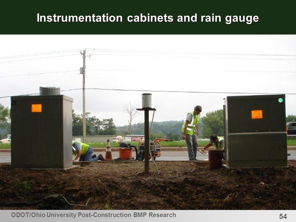 54 Instrumentation cabinets and rain gauge ODOT/Ohio University Post-Construction BMP Research