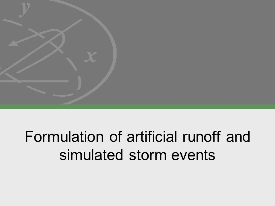 9 Formulation of artificial runoff and simulated storm events