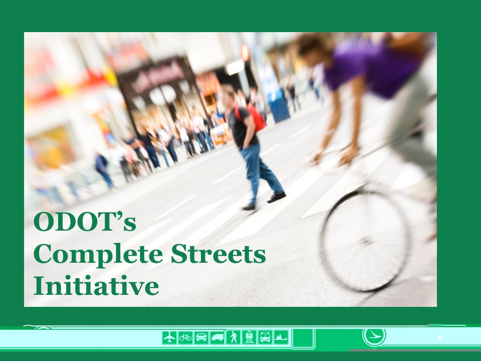 1 ODOTs Complete Streets Initiative