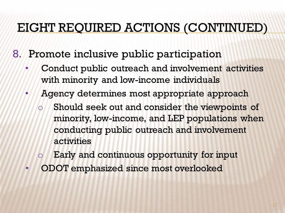 EIGHT REQUIRED ACTIONS (CONTINUED) 8.Promote inclusive public participation Conduct public outreach and involvement activities with minority and low-i