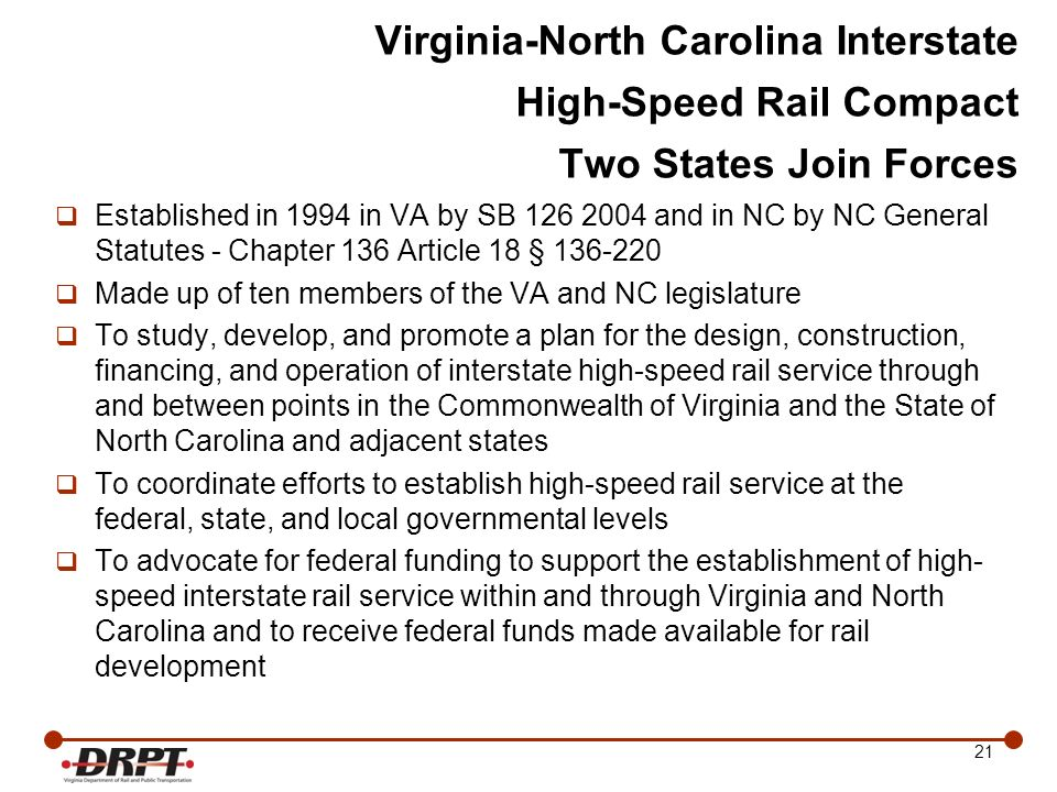 21 Established in 1994 in VA by SB 126 2004 and in NC by NC General Statutes - Chapter 136 Article 18 § 136-220 Made up of ten members of the VA and N