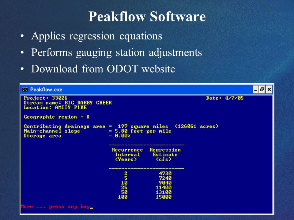 Peakflow Software Applies regression equations Performs gauging station adjustments Download from ODOT website