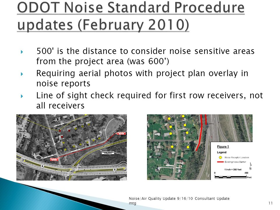 500' is the distance to consider noise sensitive areas from the project area (was 600) Requiring aerial photos with project plan overlay in noise repo