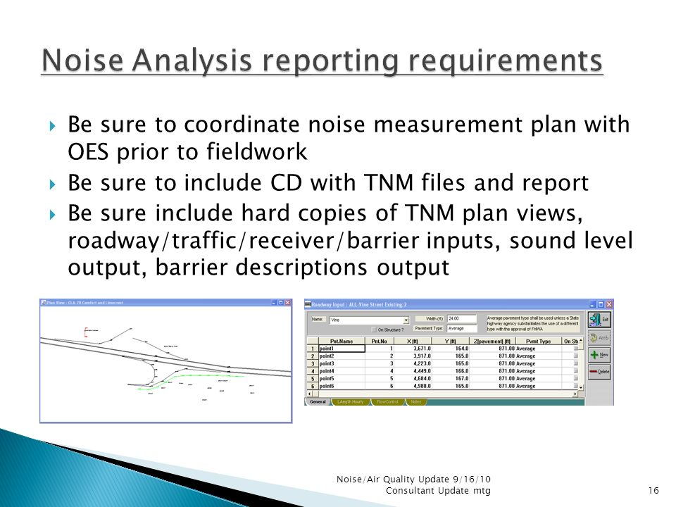 Be sure to coordinate noise measurement plan with OES prior to fieldwork Be sure to include CD with TNM files and report Be sure include hard copies o