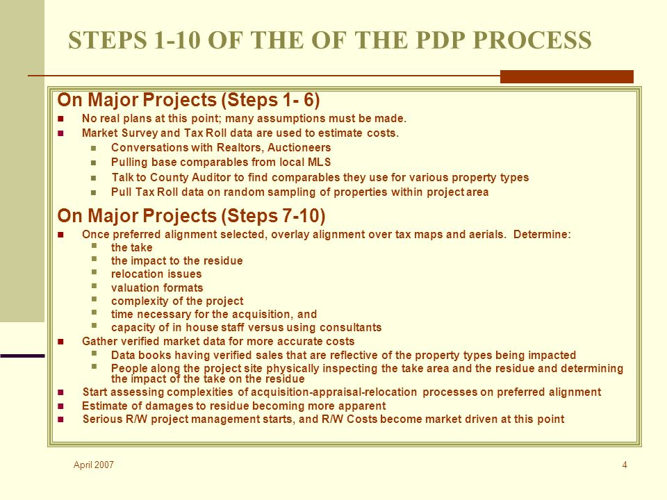 April 2007 4 STEPS 1-10 OF THE OF THE PDP PROCESS On Major Projects (Steps 1- 6) No real plans at this point; many assumptions must be made.