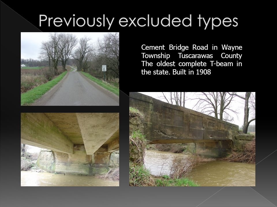 Cement Bridge Road in Wayne Township Tuscarawas County The oldest complete T-beam in the state.