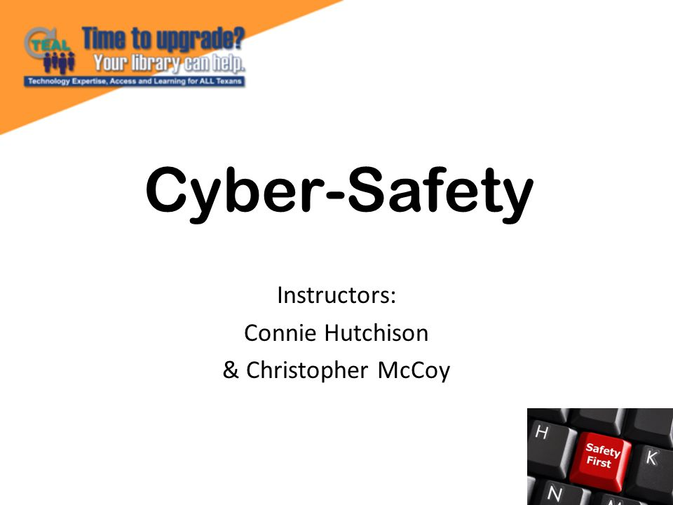 Cyber-Safety Instructors: Connie Hutchison & Christopher McCoy