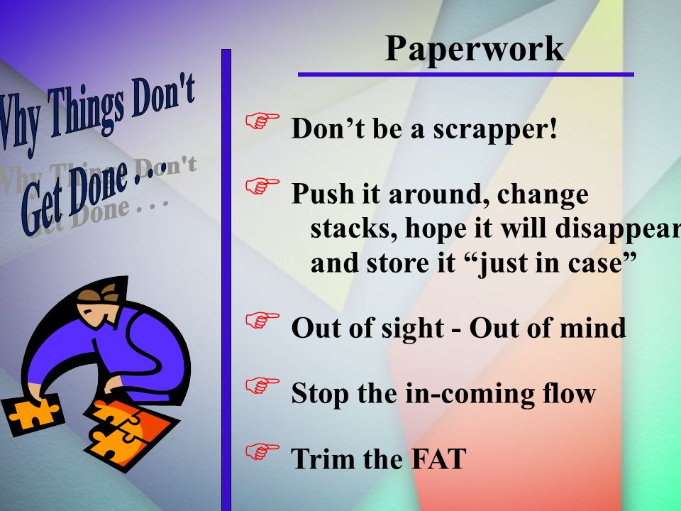 Paperwork Dont be a scrapper.