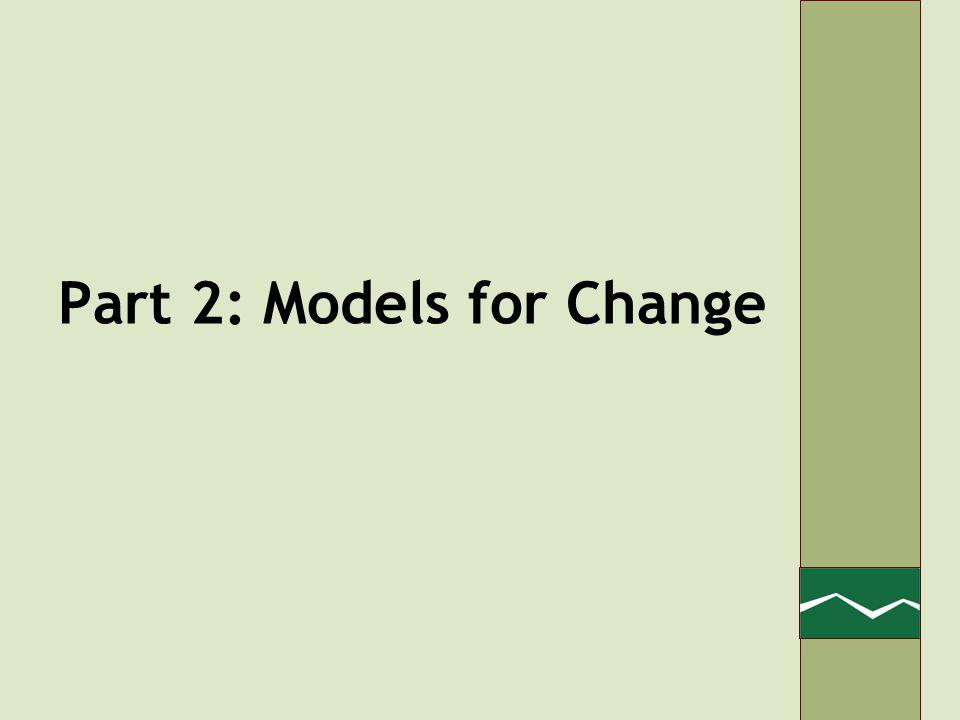 Part 2: Models for Change
