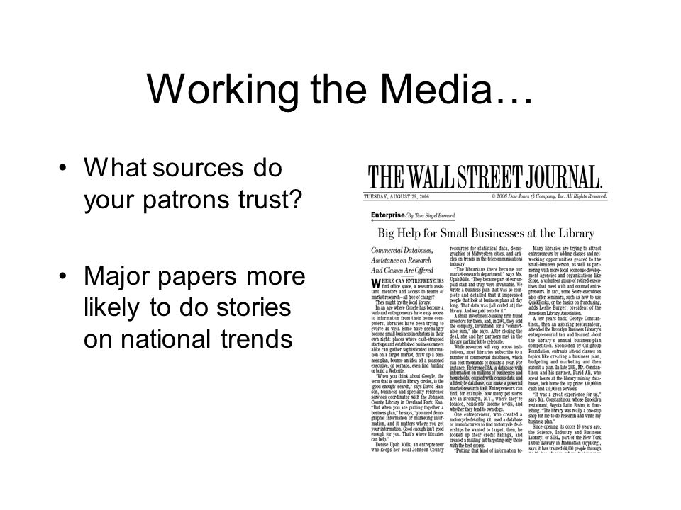 Working the Media… What sources do your patrons trust? Major papers more likely to do stories on national trends