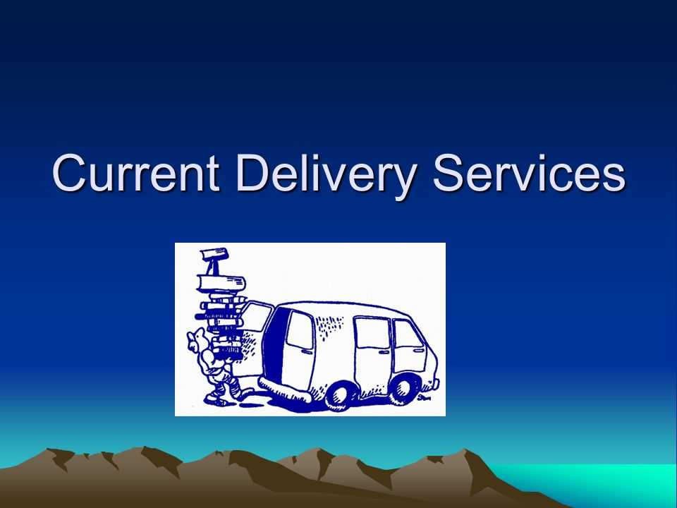 Delivery Methods 1.Managed fleet of trucks and drivers ADV: Greater control and customization 2.Contracts with commercial vendor Regional vendors National vendors (UPS/FedEx) ADV: Less liability and share costs with film, photo, pharmacies, etc.