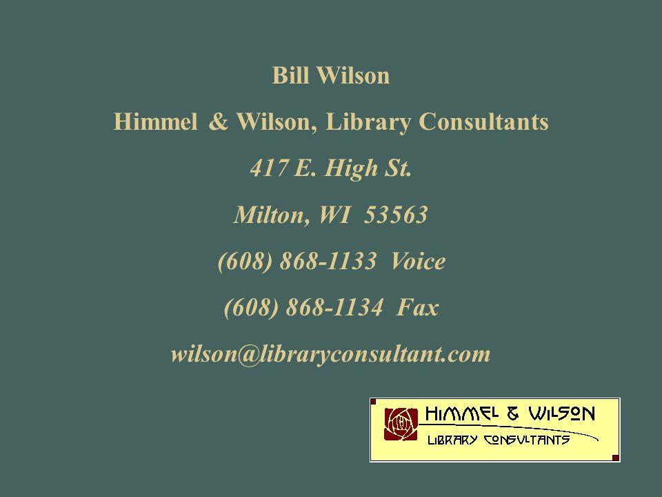 Bill Wilson Himmel & Wilson, Library Consultants 417 E.