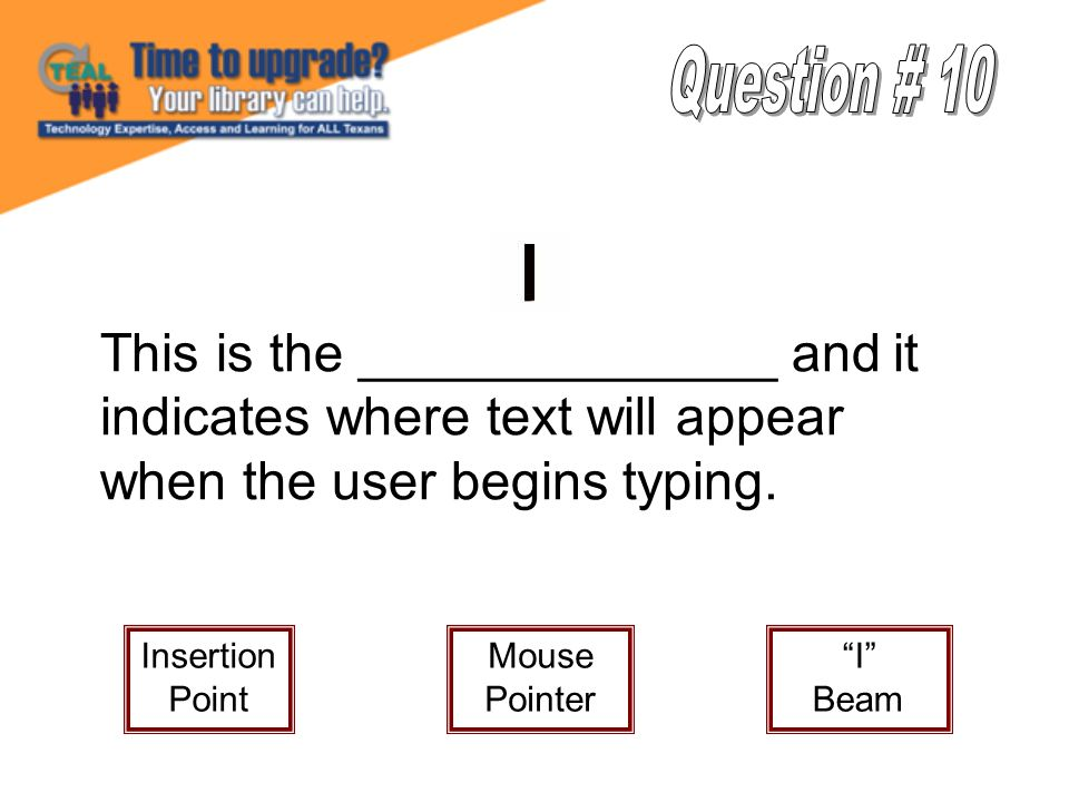 This is the ______________ and it indicates where text will appear when the user begins typing.