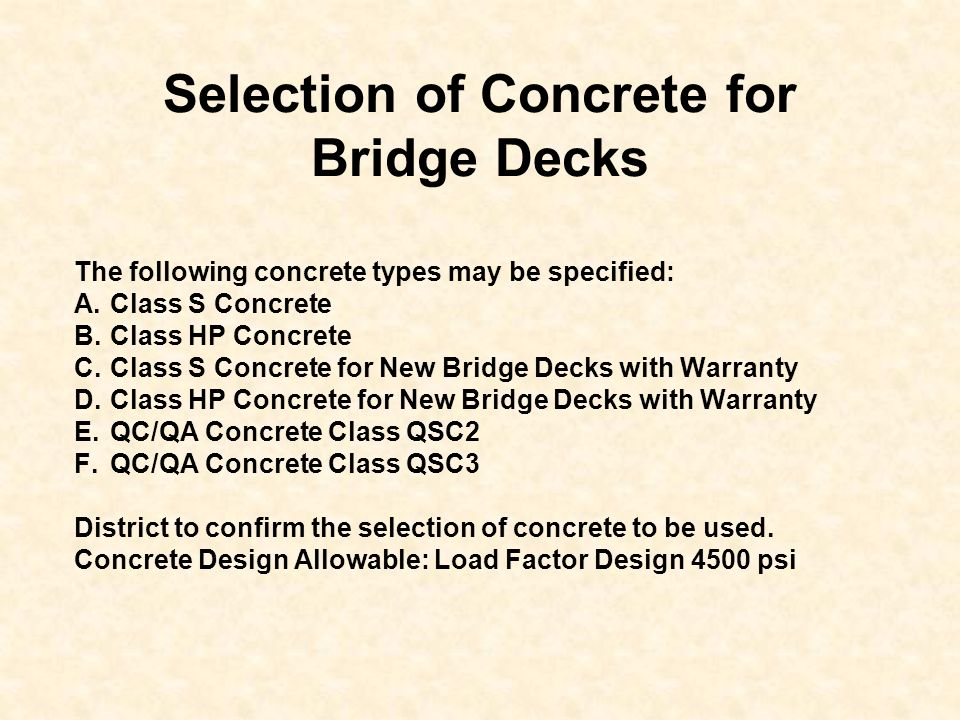Selection of Concrete for Bridge Decks The following concrete types may be specified: A.