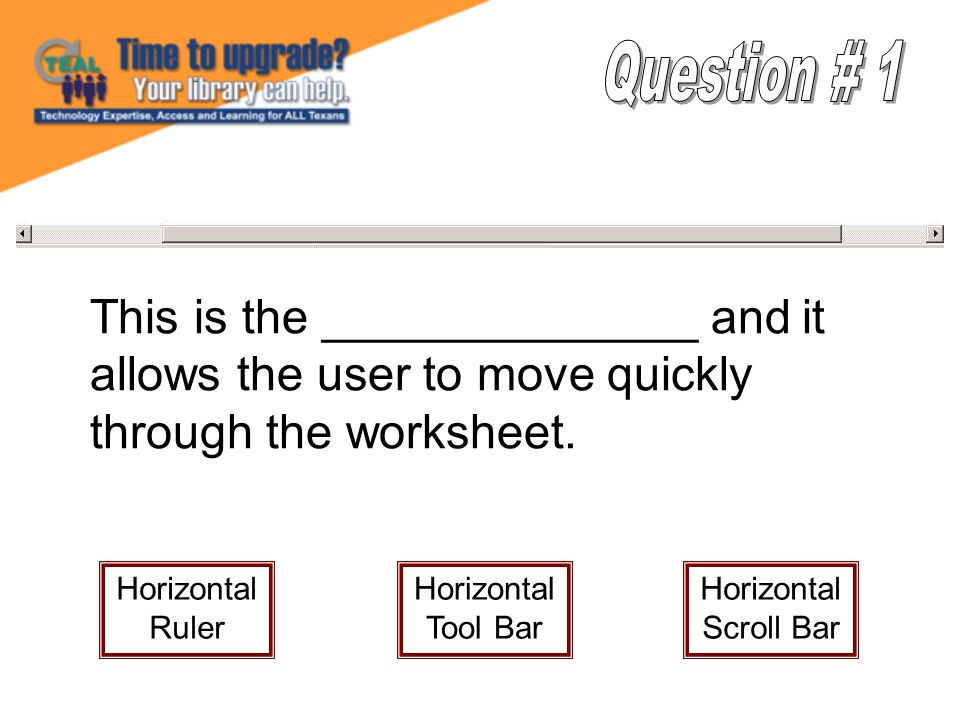 This is the ______________ and it allows the user to move quickly through the worksheet.