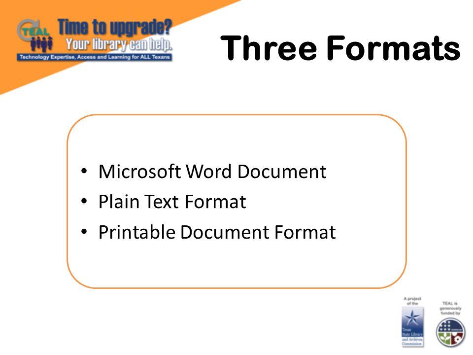 Three Formats Microsoft Word Document Plain Text Format Printable Document Format