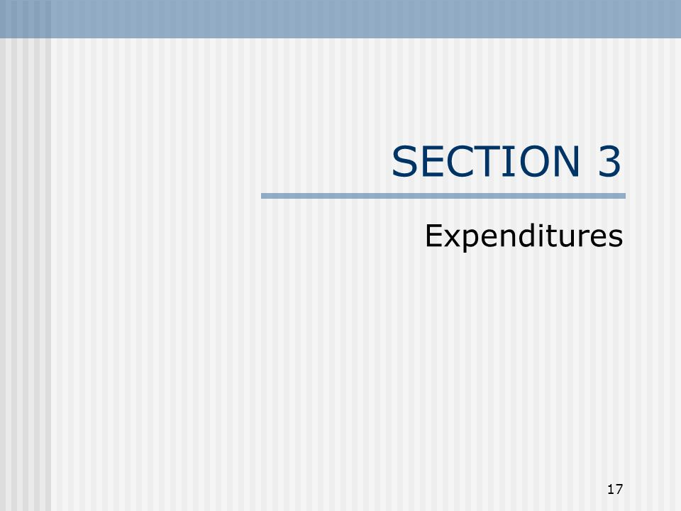 17 SECTION 3 Expenditures