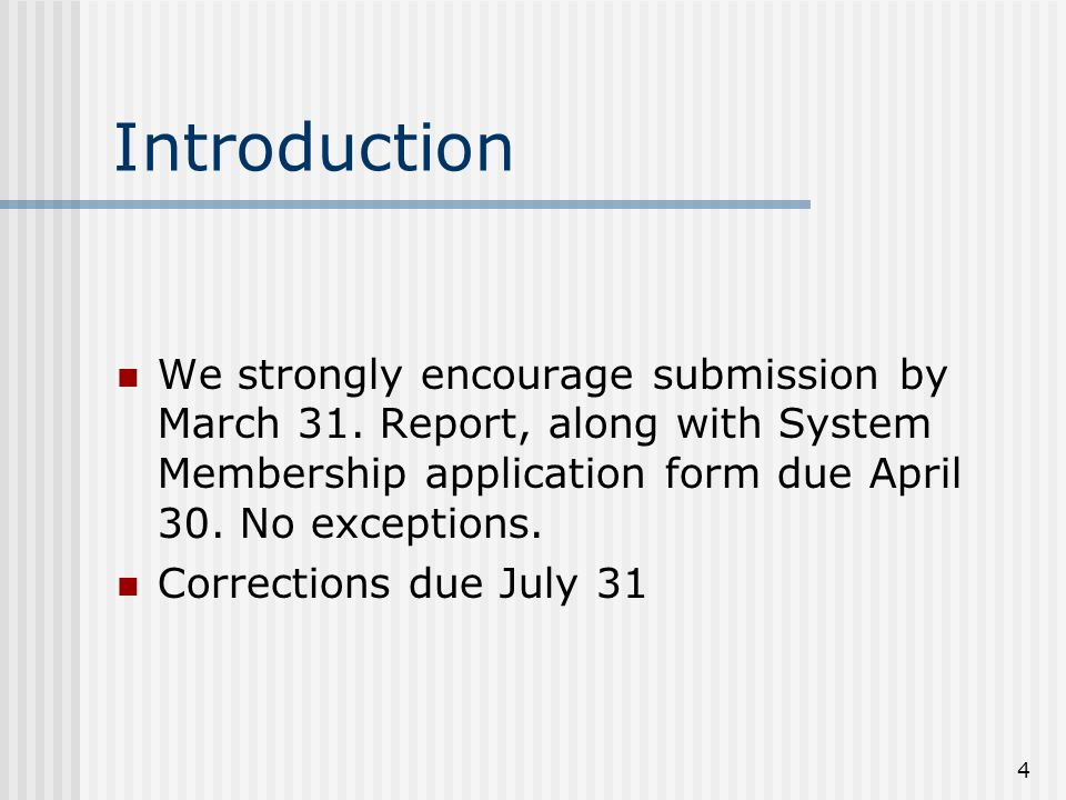 4 Introduction We strongly encourage submission by March 31.