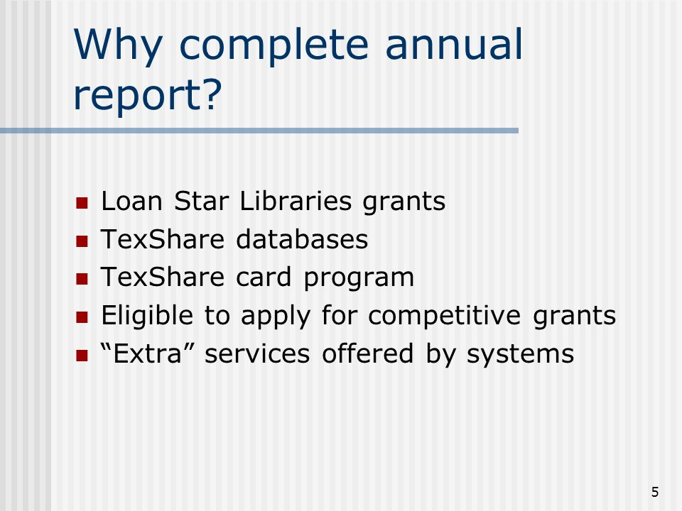 5 Why complete annual report.