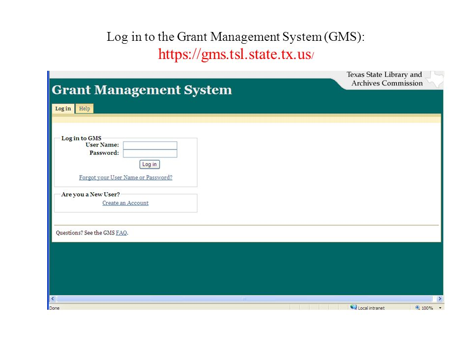 Log in to the Grant Management System (GMS): https://gms.tsl.state.tx.us /