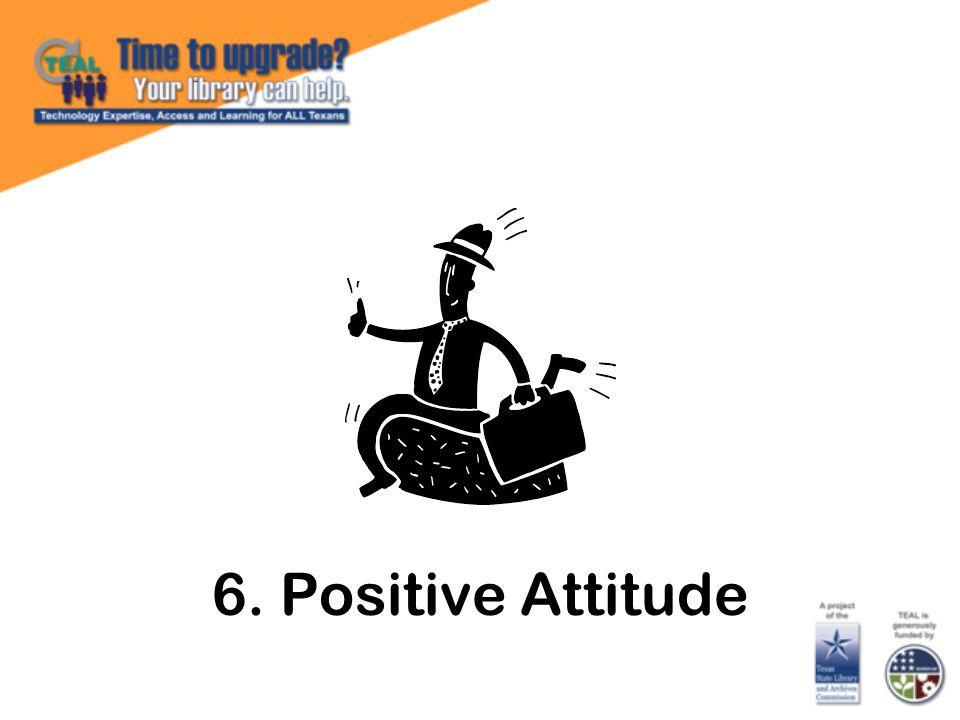 6. Positive Attitude