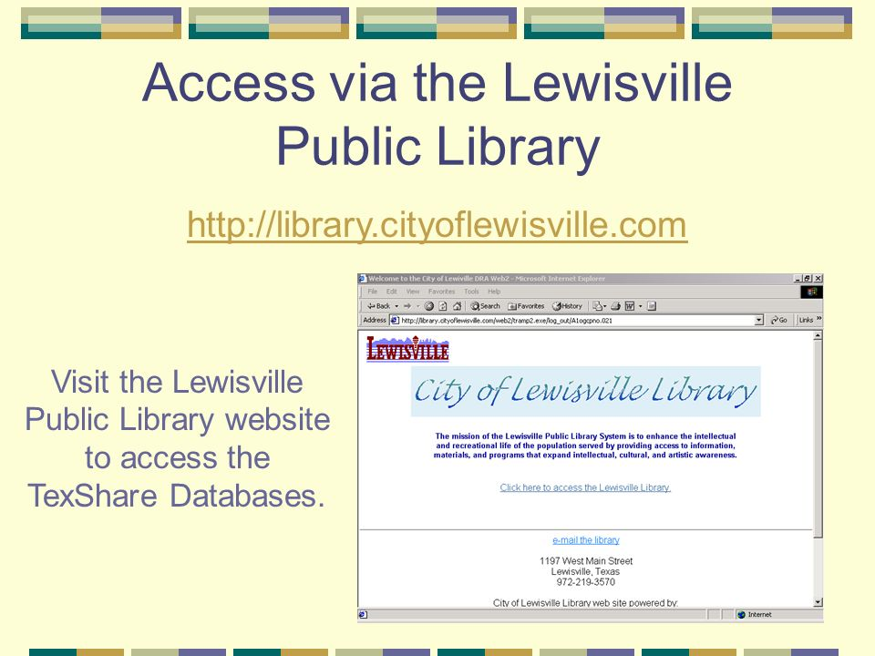 Click the Other Resources button. Access via the Lewisville Public Library Choose TexShare.
