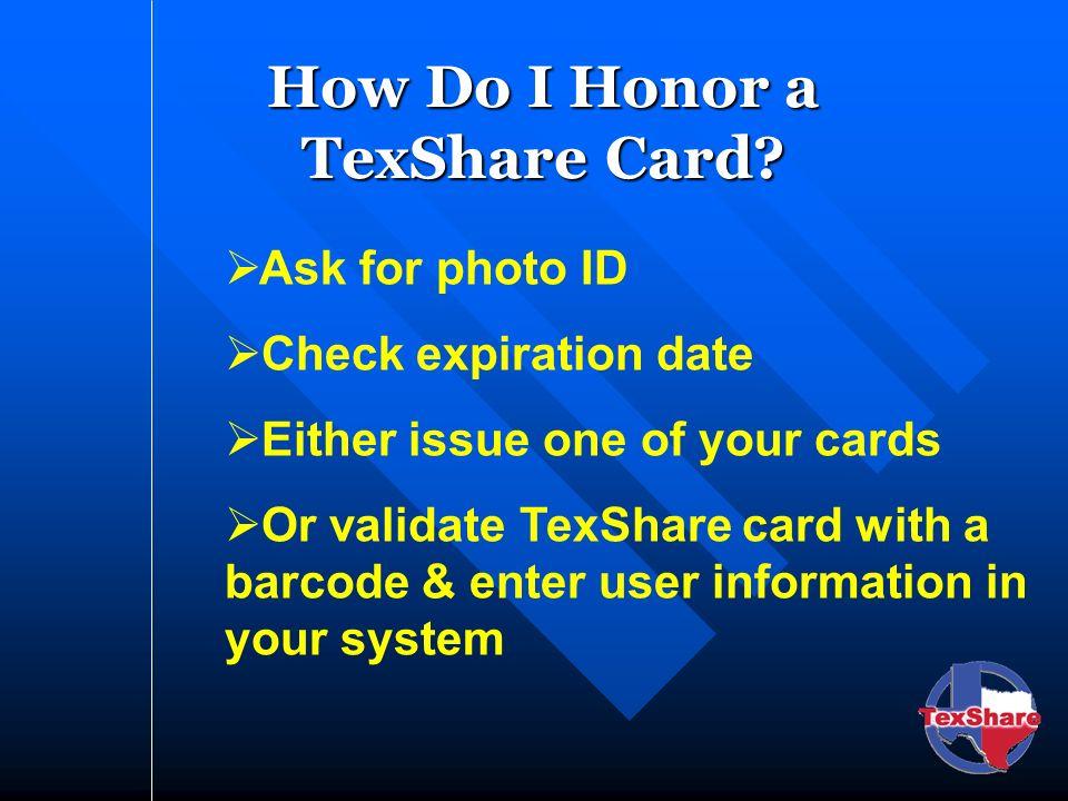 How Do I Honor a TexShare Card.