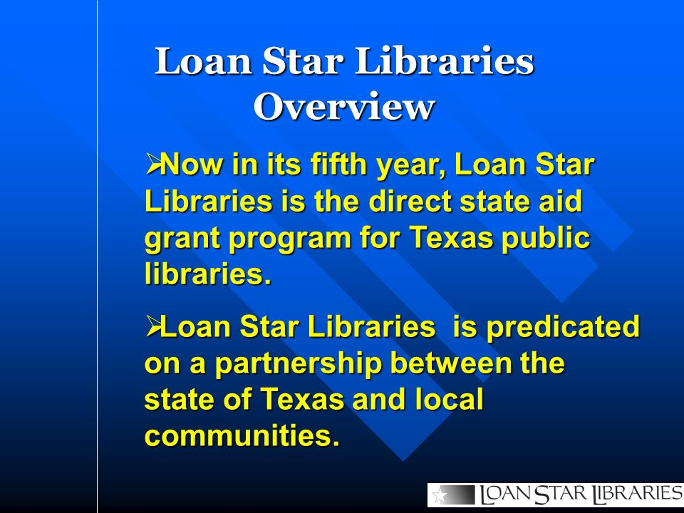 Now in its fifth year, Loan Star Libraries is the direct state aid grant program for Texas public libraries.