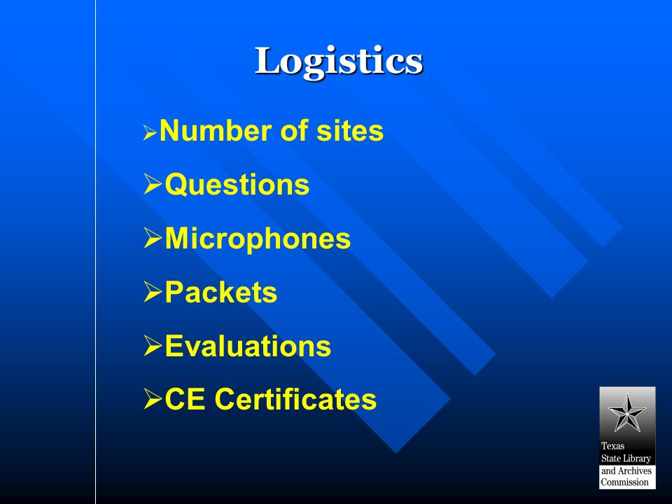 Logistics Number of sites Questions Microphones Packets Evaluations CE Certificates