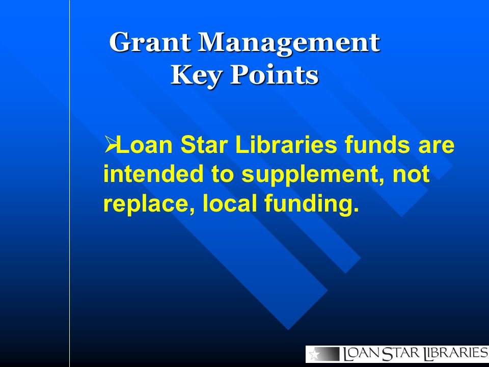 Loan Star Libraries funds are intended to supplement, not replace, local funding.
