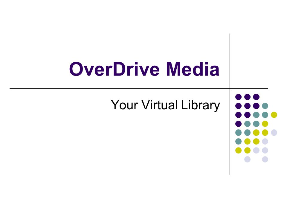 OverDrive Media Your Virtual Library