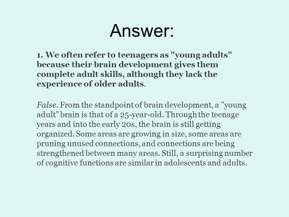 Answer: 1. We often refer to teenagers as