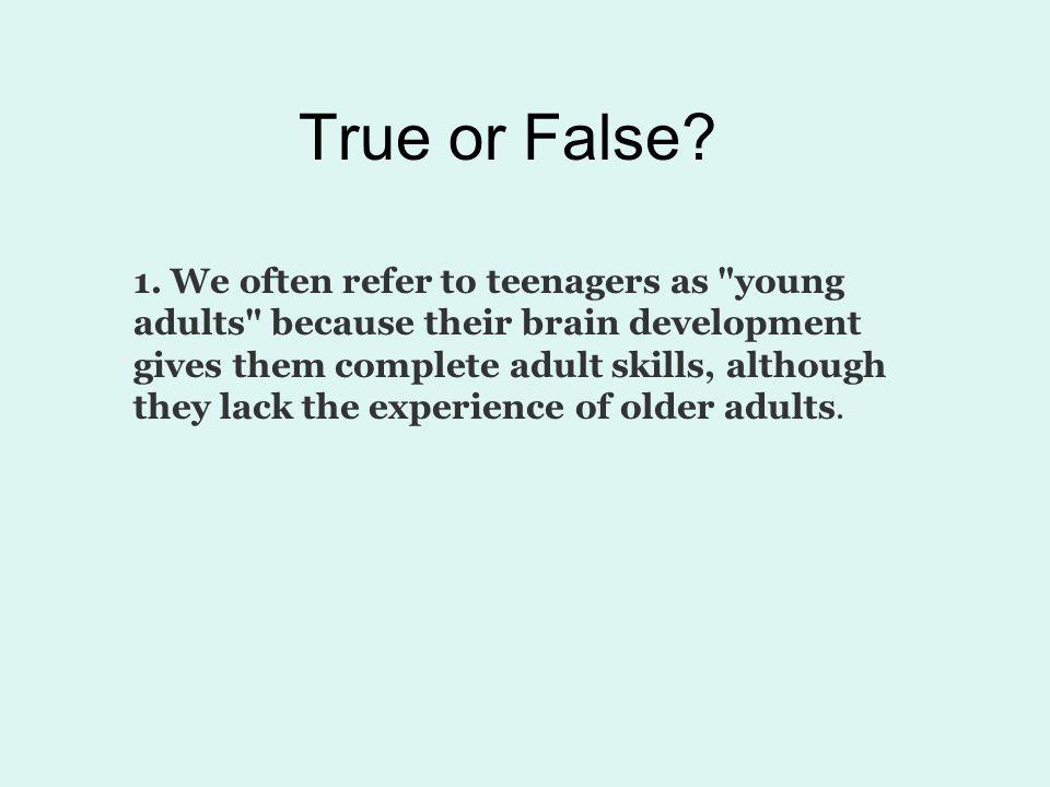 True or False.2.