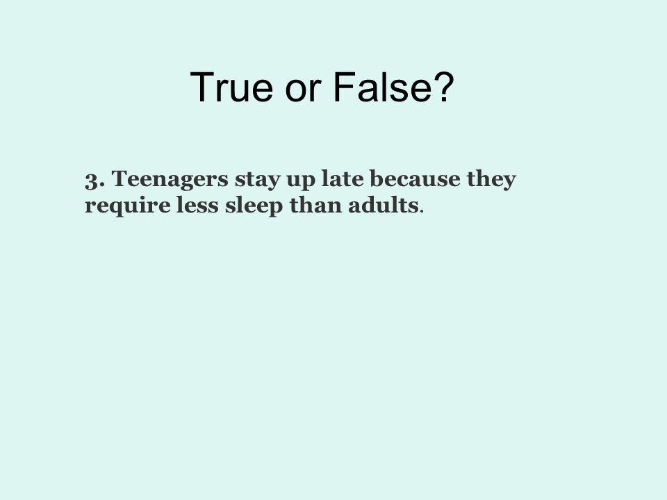 True or False.4.
