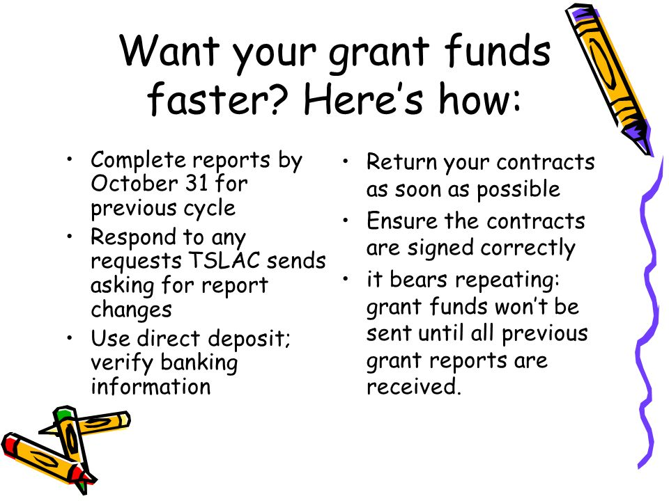 Want your grant funds faster.